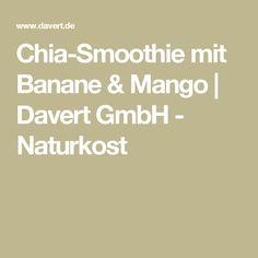 Chia-Smoothie mit Banane & Mango | Davert GmbH - Naturkost