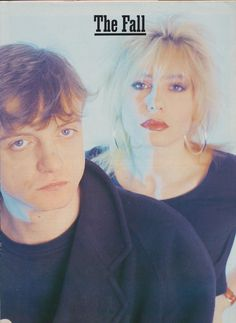 "Mark E. Smith // Brix Smith // The Fall - they have put out about a ridiculous number of records and have some good songs mixed in with a lot of weirdness - ""My new House"", ""Drago's Guilt"",""Kurious Oranj"", their cover of ""Victoria"" by the Kinks, I could go on. When Mark gets tired of one young blond, he replaces her with an exact duplicate."