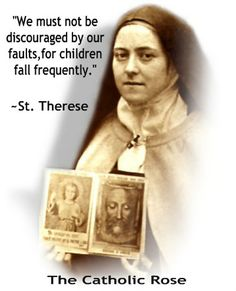 ~ St. Therese of Lisieux....