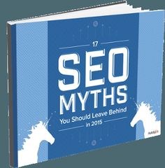 17 SEO Myths to Leave Behind in 2015 [Free Ebook]