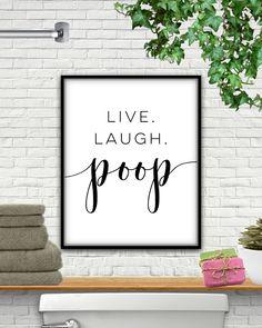 Live Laugh Poop, DOWNLOAD, Live Laugh Poop Bathroom Signs, Poop Bathroom Sign, Bathroom Poop Sign, Poop Sign, Poop Print, Funny Bathroom Art by StarPrintShop on Etsy https://www.etsy.com/listing/538405684/live-laugh-poop-download-live-laugh-poop