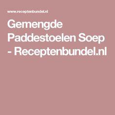 Gemengde Paddestoelen Soep - Receptenbundel.nl