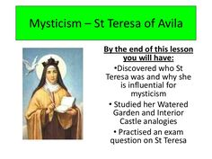 Lesson 3  mysticism – st teresa of avila