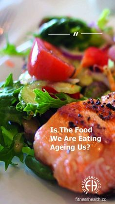 Is The Food We Are Eating Ageing Us? Health Questions, Ageing, Live Long, Healthy Lifestyle, Clean Eating, Health Fitness, Nutrition, Diet, Food