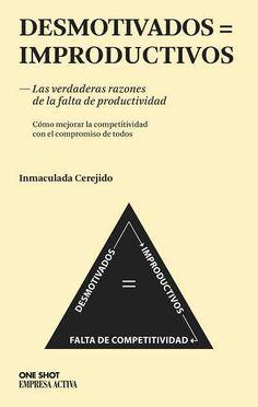 Desmotivados = Improductivos // Inmaculada Cerejido EMPRESA ACTIVA (Ediciones Urano)