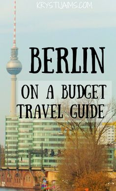 Berlin on a Budget | Travel Guide