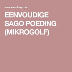 EENVOUDIGE SAGO POEDING (MIKROGOLF)