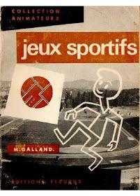 Lisa Dexburry présente :     M. Galland, Jeux sportifs , éd. Fleurus.               http://fr.scribd.com/doc/162665159/Jeux-04-Jeux-Sport...