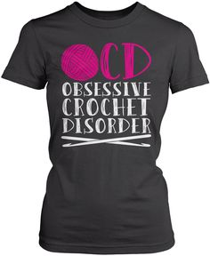 O.C.D - Obsessive Crochet Disorder. The perfect t-shirt for any crochet enthusiast. Available here - http://diversethreads.com/products/obsessive-crochet-disorder?variant=11164863813