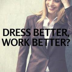 Dress better, work better?