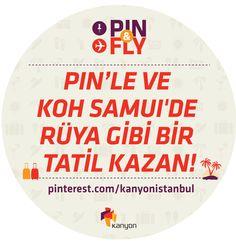 Start Pin & Fly and have the chance to win a trip to Koh Samui!/ Pin & Fly'a katıl, Koh Samui'de tatil yapma şansını yakala! @Kanyonistanbul