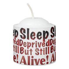 Sleep Deprived But Still Alive in FireandBrimstone Votive Candle