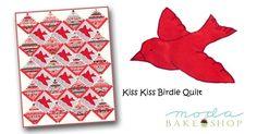 Dear Oda May: Kiss Kiss Birdie Quilt « Moda Bake Shop