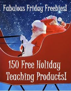 150 Free Holiday Teaching Products & Holiday Teaching Tips for All Grade Levels!