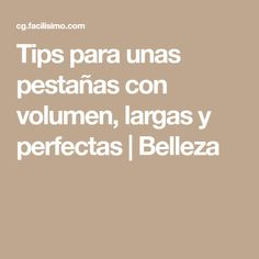 Tips para unas pestañas con volumen, largas y perfectas | Belleza