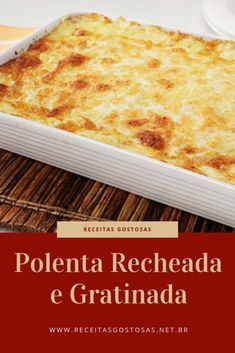 Receita de Polenta Recheada e Gratinada Macaroni And Cheese, Bread, Ethnic Recipes, Food, Tasty Food Recipes, Delicious Recipes, Yummy Recipes, Delicious Food, Mac Cheese