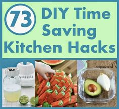 73 Time Saving Kitchen Hacks You Should Know