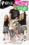 Punk Rock Dad. No Rules, Just Real Life by Jim Lindberg.