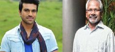 A year back Maniratnam tried to direct Ram Charan and even narrated a storyline…