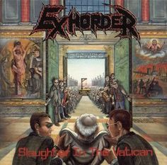 """The Dark Slayer: Exhorder - """"Slaughter In the Vatican"""" (1,990)"""
