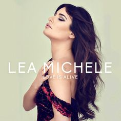 """The cover for Lea Michele's first single """"Love Is Alive"""" of her second album """"Places"""""""