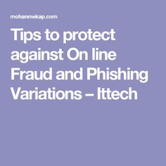 Tips to protect against On line Fraud and Phishing Variations – Ittech