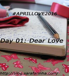 "Day 01_Dear Love (...) I thank you for not giving up on me.""  #APRILLOVE2016"
