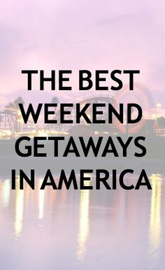 The best weekend getaways in America - adding to my bucket list! Best Weekend Getaways, Weekend Trips, Long Weekend, Vacation Destinations, Vacation Trips, Family Vacations, Vacation Ideas, Oh The Places You'll Go, Places To Travel