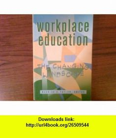 Workplace Education The Changing Landscape (9780921472285) Maurice Taylor , ISBN-10: 0921472285  , ISBN-13: 978-0921472285 ,  , tutorials , pdf , ebook , torrent , downloads , rapidshare , filesonic , hotfile , megaupload , fileserve