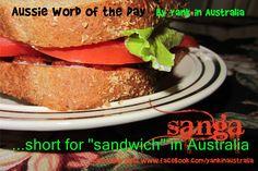 "AUSSIE WORD OF THE DAY:  It's another shortened word... ""Sanga""... short for sandwich! #yankinaustralia #australia #aussielingo"