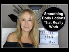 b32e9a99b87 Smoothing Body Lotions That Actually Work - Nadine Baggott. Body Lotions AgeingBeauty BarAnti ...