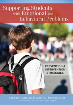 Supporting Students With Emotional and Behavioral Problems: Prevention and Intervention Strategies