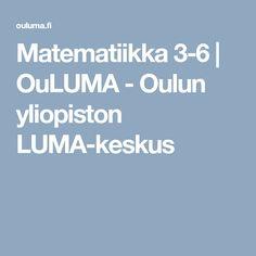 Matematiikka 3-6 | OuLUMA - Oulun yliopiston LUMA-keskus