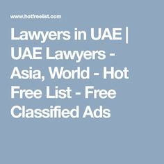 Asia, World - Hot Free List - Free Classified Ads Good Lawyers, Free Classified Ads, Free Ads, Abu Dhabi, Uae, Egypt, Asia, World, The World
