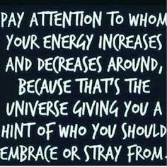 Pay attention to whom your energy increases and decreases around - Inspirational Quote, Motivational Quote, Daily Motivation, Daily Quotes, Success Quotes, Positive Thinking, Positive Mindset, Personal Growth, Personal Development, Successful Mindset, Napoleon Hill, Robert Kiyosaki, Tony Robbins, Zig Ziglar, John Maxwell, Los Angeles, Miami, New York, Atlanta, Washington DC, Dallas, Houston, Toronto, Charlotte, Orlando, Tampa, New Orleans, California, Texas, Florida, Georgia, JK Commerce