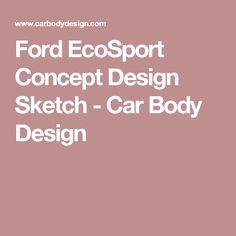 Ford EcoSport Concept Design Sketch - Car Body Design