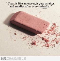 Funny pictures about Trust is like an eraser. Oh, and cool pics about Trust is like an eraser. Also, Trust is like an eraser. Trust Quotes, Today Quotes, Quotable Quotes, Quotes To Live By, Motivational Quotes, Funny Quotes, Inspirational Quotes, Qoutes, Motivational Wallpaper