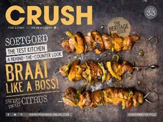 Crush 33 is out! Kabobs, Skewers, Bbq Grill, Grilling, South African Recipes, Ethnic Recipes, Braai Recipes, Test Kitchen, Tandoori Chicken