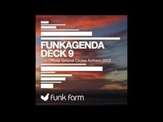 Funkagenda - Deck 9 (The Official Groove Cruise Anthem 2012)