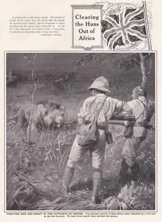 """""""Clearing the Huns out of Africa."""" Two British patrols in East Africa when attacked by a lion had to use the bayonet. To have fired would have warned the enemy."""