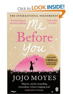 Me Before You: Amazon.co.uk: Jojo Moyes: Books The only book that has ever made me cry :( it's brilliant!