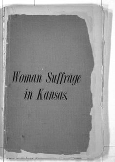 This pamphlet includes information on women's suffrage from Kansas newspapers in over fifty counties. A brief history of the women's voting movement in Kansas and statistics concerning the women's vote in 1887 and 1888 municipal elections are also included.    Creator: Adams, F. G. (Franklin George), 1824-1899  Date: 1888