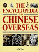 The encyclopedia of the Chinese overseas / general editor, Lynn Pan