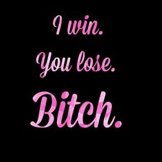 I win you lose bitch, The Wife will always win! All you win is a label of being a nasty childish home wrecking whore to everyone you know! Bitchyness Quotes, Dope Quotes, Badass Quotes, Funny Quotes, Qoutes, Neon Quotes, Boss Bitch Quotes, Girl Boss Quotes, Dont Touch My Phone Wallpapers
