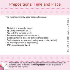 Prepositions are small words that connect elements in a sentence. They are essential because they provide additional details about the sentence by locating events, people and objects in a time and place or to show movement from one place to another.