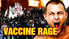 VACCINE RAGE explains why the world is going INSANE see video. May 06-2017