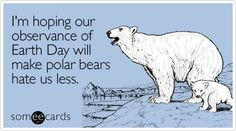 Happy Earth Day with a little humor... but really don't they deserve our focus on ways to better the earth for them AND us? #earthday