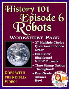 Are humans going out of style?? Examine the rise of robots and AI with Netflix's History 101 Worksheets for Episode 6: Robots. Discuss likely impacts on the job market in decades to come! Includes 27 Multiple-Choice Questions in video order to help students pay close attention and be accountable! PDF format for easy printing, plus Examview & Blackboard for distance learning! #history101 #robots #ai #worldhistory #ushistory #modernhistory #technology #computers #manufacturing #automation History Class, World History, Fall Cleaning, Space Race, Multiple Choice, Modern History, Teaching Materials, Along The Way, Social Studies