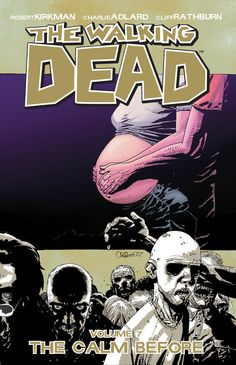 "THE WALKING DEAD VOL. 07 ""THE CALM BEFORE"""