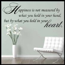 Happiness is Not Measured by What You hold in Your Hand ~ Wall sticker / decals